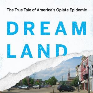 #RequiredReading. Dreamland: The True Tale Of America's Opiate Epidemic